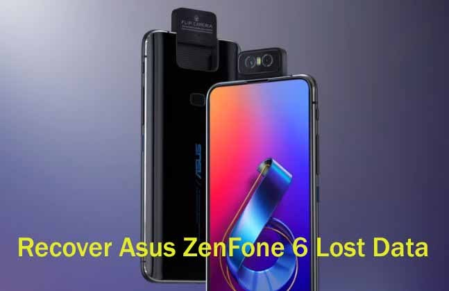 How to Recover Deleted Data From Asus ZenFone 6 or Asus 6Z