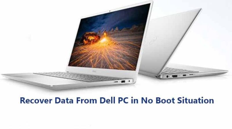 How to Recover Data From Dell PC in No Boot Situation