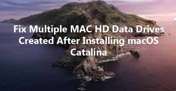 Fix Multiple MAC HD Data Drives Created After Installing macOS Catalina