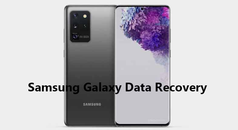 Recover LostDeleted Data From Samsung Galaxy S20, S20 Plus, S20 Ultra