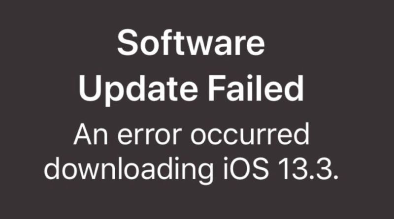 Fix Software Update Failed An Error Occurred Downloading iOS 13.3
